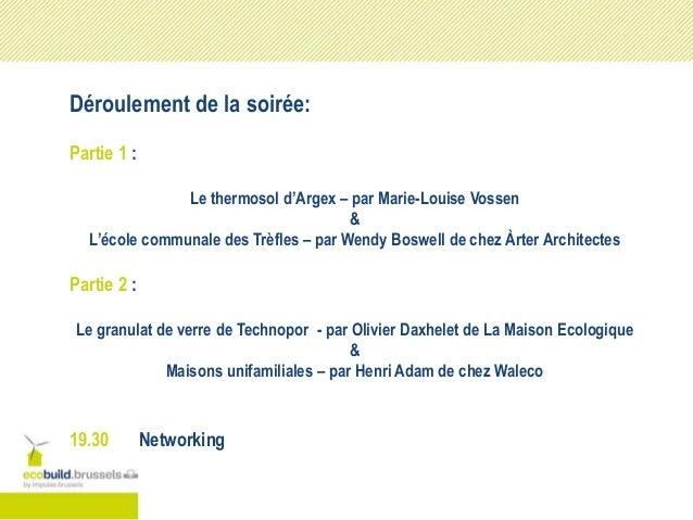 Déroulement de la soirée: Partie 1 : Le thermosol d'Argex – par Marie-Louise Vossen & L'école communale des Trèfles – par ...