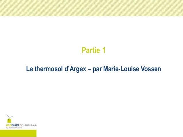 Partie 1 Le thermosol d'Argex – par Marie-Louise Vossen