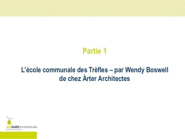 Partie 1 L'école communale des Trèfles – par Wendy Boswell de chez Àrter Architectes
