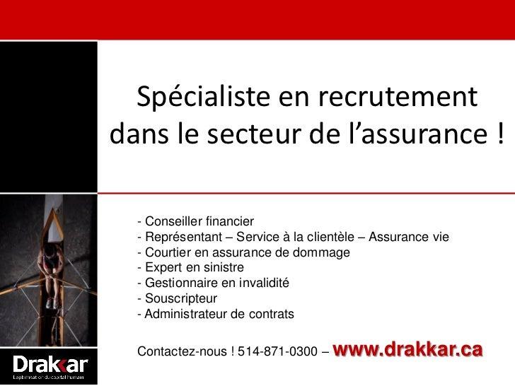 Spécialiste en recrutementdans le secteur de l'assurance !  - Conseiller financier  - Représentant – Service à la clientèl...