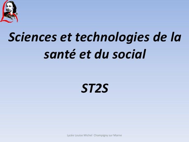 Sciences et technologies de la      santé et du social                    ST2S          Lycée Louise Michel Champigny sur ...