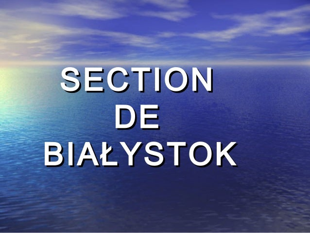 SECTION    DEBIAŁYSTOK