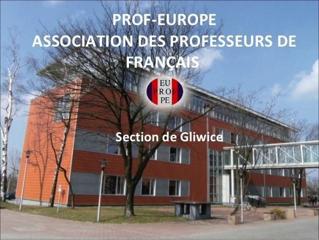 PROF-EUROPEASSOCIATION DES PROFESSEURS DE          FRANÇAIS         Section de Gliwice