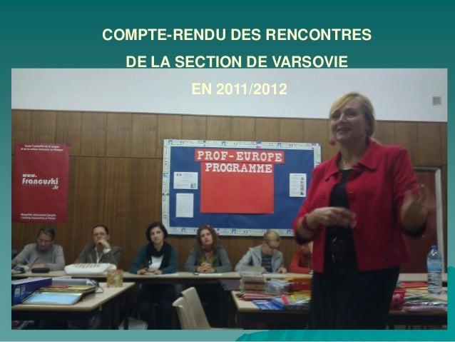 COMPTE-RENDU DES RENCONTRES  DE LA SECTION DE VARSOVIE         EN 2011/2012
