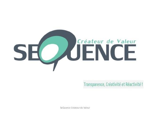 SeQuence Créateur de Valeur