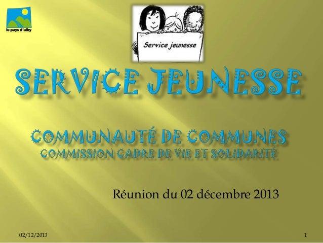 02/12/2013 1 Réunion du 02 décembre 2013