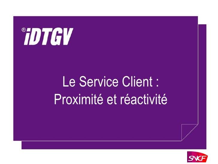 Le Service Client : Proximité et réactivité