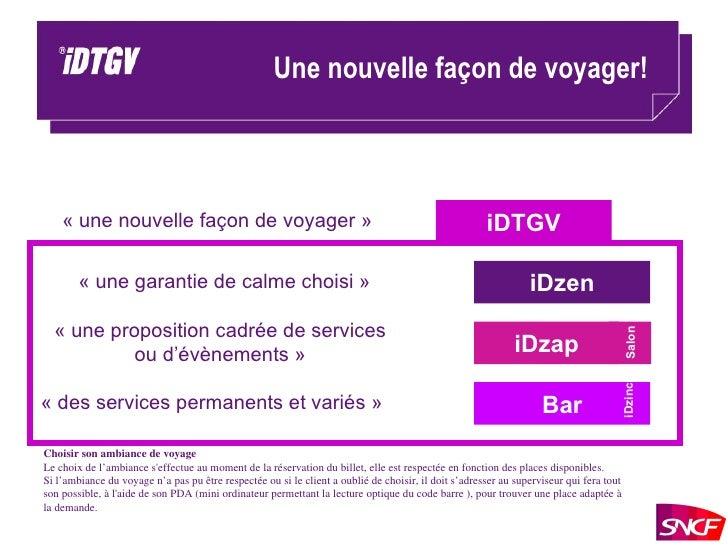 Une nouvelle façon de voyager! iDzen iDzap Bar iDTGV « une nouvelle façon de voyager » « une garantie de calme choisi » « ...