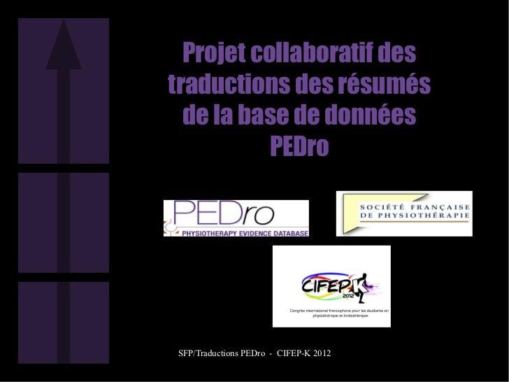 Projet collaboratif destraductions des résumés  de la base de données           PEDroSFP/Traductions PEDro - CIFEP-K 2012