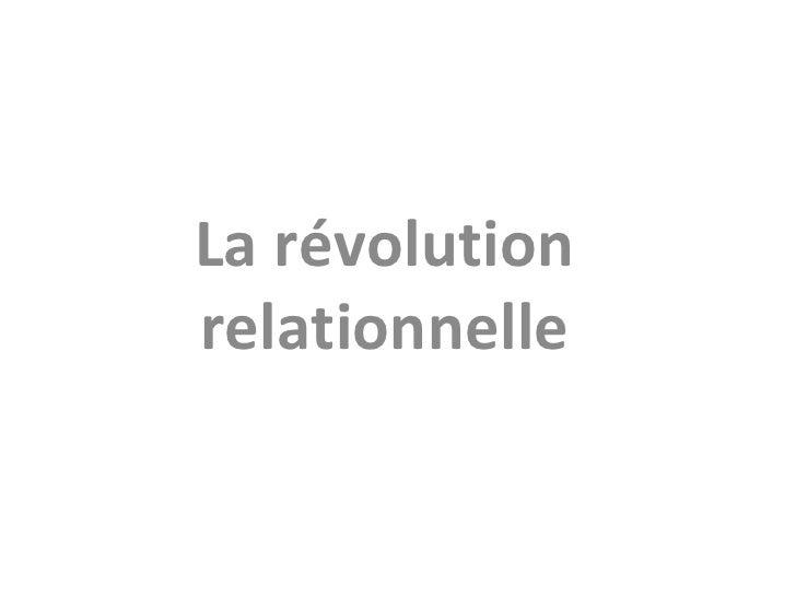 La révolution relationnelle