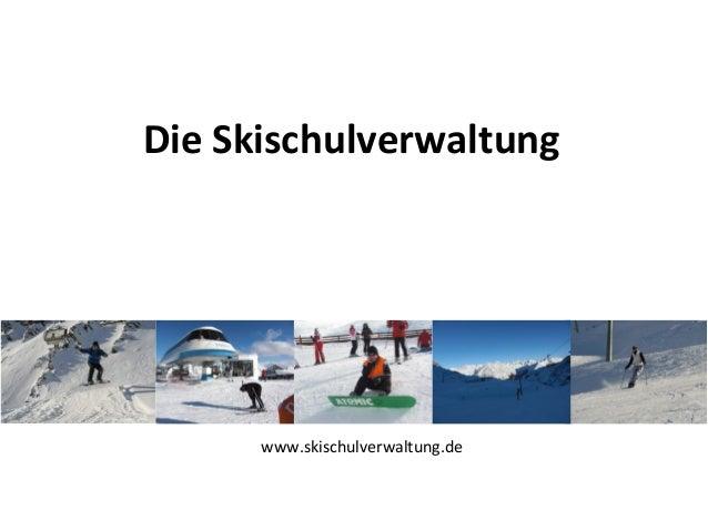 Die Skischulverwaltung www.skischulverwaltung.de