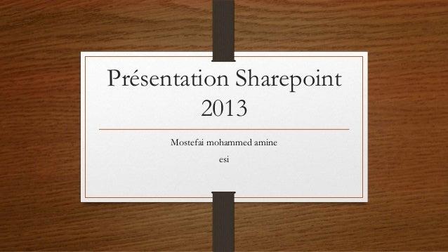 Présentation Sharepoint2013Mostefai mohammed amineesi
