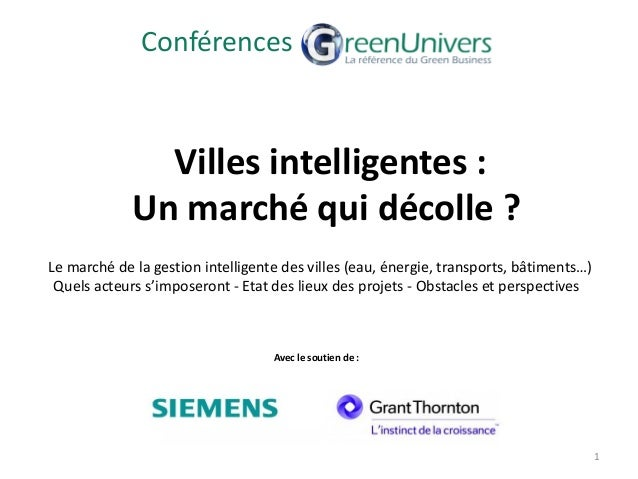 Conférences               Villes intelligentes :             Un marché qui décolle ?Le marché de la gestion intelligente d...