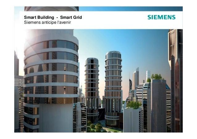 Smart Building - Smart GridSmart Buidling / Smart GridSiemens anticipe l'avenir                                           ...