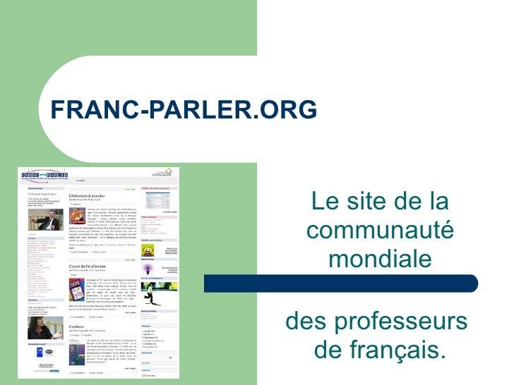 FRANC-PARLER.ORG Le site de la communauté mondiale des professeurs  de français.
