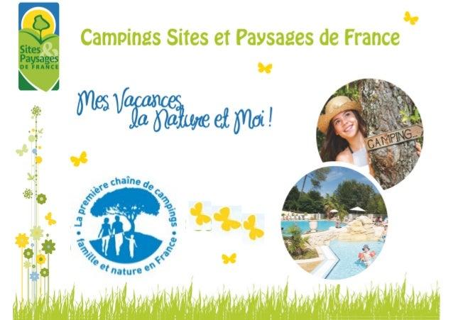 Qui Sommes nous ?                         Sites et Paysages    Première chaîne de campings famille et nature de France !Cr...