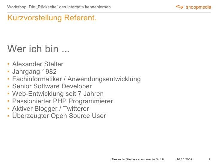 """Workshop: Die """"Rückseite"""" des Internets kennenlernen  Kurzvorstellung Referent.    Wer ich bin ...    Alexander Stelter ..."""