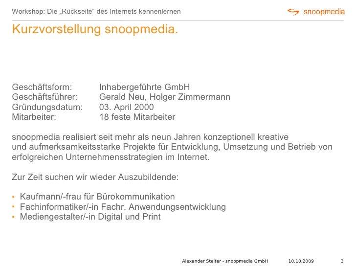 """Workshop: Die """"Rückseite"""" des Internets kennenlernen  Kurzvorstellung snoopmedia.    Geschäftsform:            Inhabergefü..."""