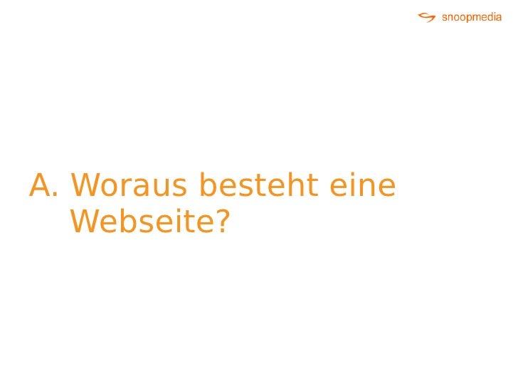 A. Woraus besteht eine    Webseite?