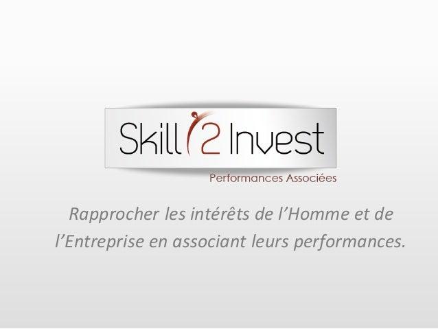 Rapprocher les intérêts de l'Homme et de l'Entreprise en associant leurs performances.