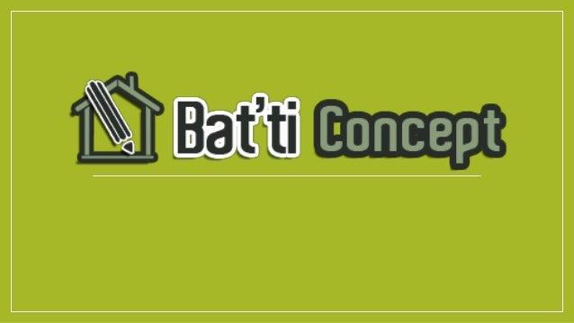 Qui sommes-nous? BatTi Concept est un bureau d'études Créatif situé en plein centre de Pacé. • Nous vous aidons à cerner e...