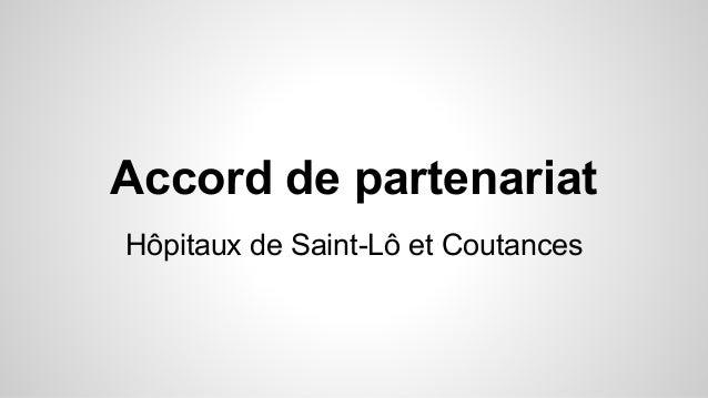 Accord de partenariat  Hôpitaux de Saint-Lô et Coutances