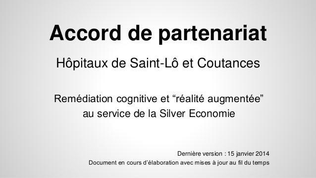 """Accord de partenariat Hôpitaux de Saint-Lô et Coutances Remédiation cognitive et """"réalité augmentée"""" au service de la Silv..."""
