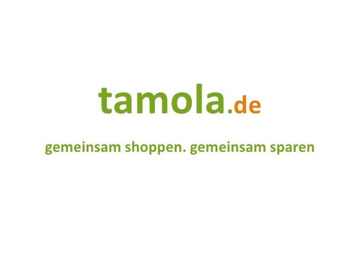 tamola.de gemeinsam shoppen. gemeinsam sparen