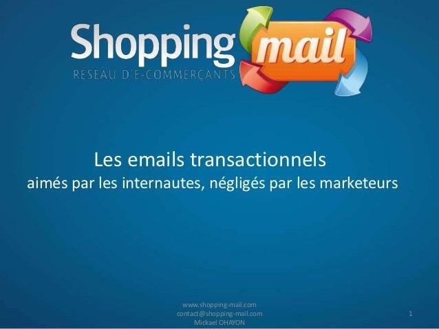 Les emails transactionnelsaimés par les internautes, négligés par les marketeurs                       www.shopping-mail.c...