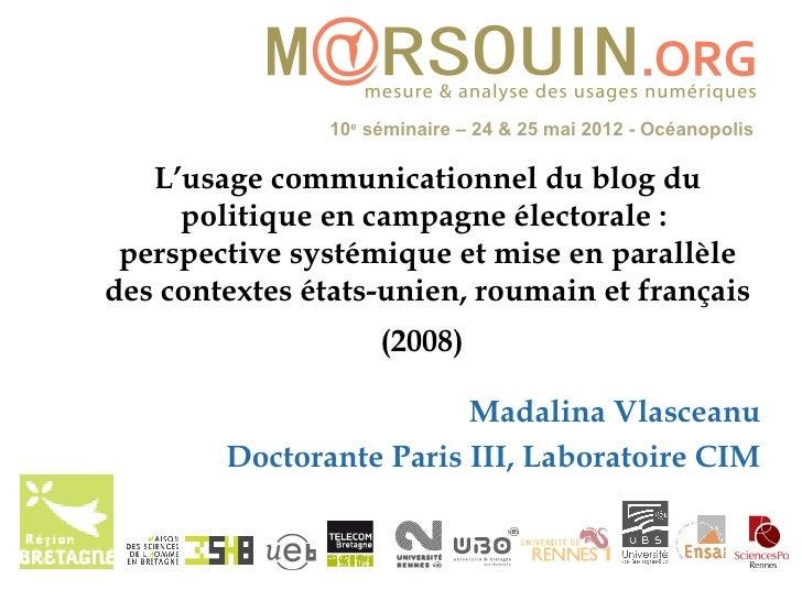 10e séminaire – 24 & 25 mai 2012 - Océanopolis   L'usage communicationnel du blog du     politique en campagne électorale ...