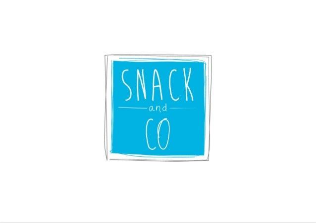 Sommaire Notre aventure Notre offre de service Le concept Snack and Co Un savoir faire unique Un pack full services Des mo...