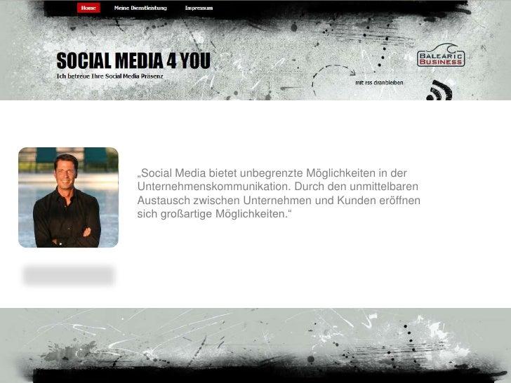 """""""Social Media bietet unbegrenzte Möglichkeiten in der<br />Unternehmenskommunikation. Durch den unmittelbaren<br />Austaus..."""