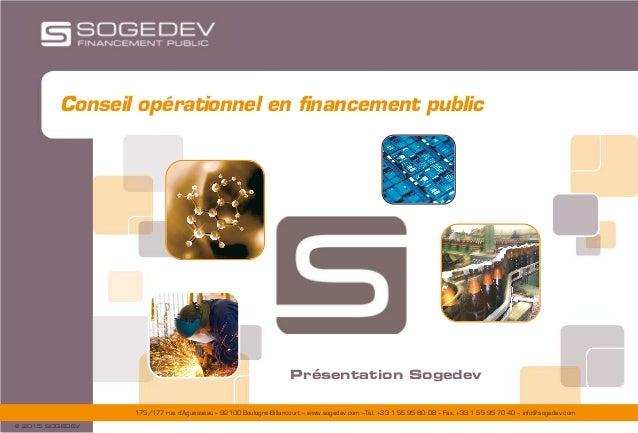 175/177 rue d'Aguesseau – 92100 Boulogne-Billancourt – www.sogedev.com –Tél. +33 1 55 95 80 08 – Fax. +33 1 55 95 70 40 – ...