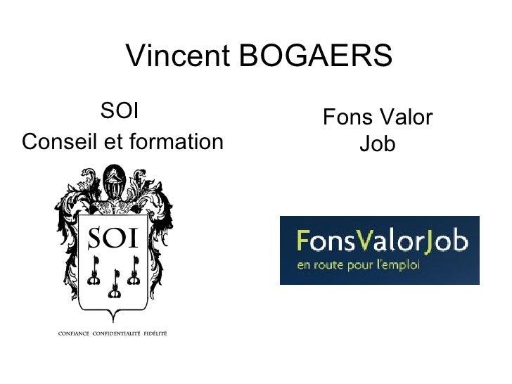 Vincent BOGAERS SOI  Conseil et formation Fons Valor Job