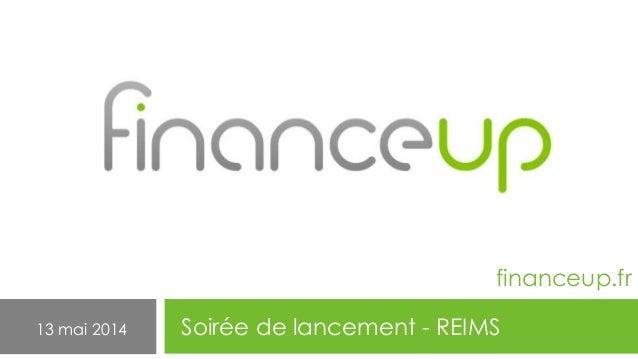 Soirée de lancement - REIMS13 mai 2014 financeup.fr