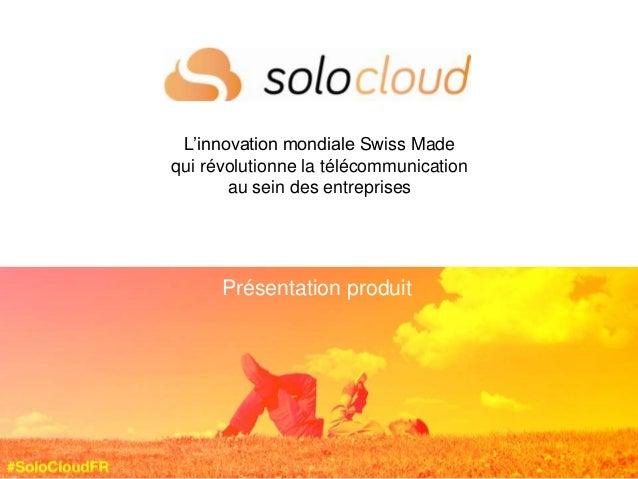 L'innovation mondiale Swiss Made qui révolutionne la télécommunication au sein des entreprises Présentation produitPrésent...