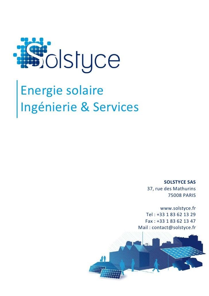 Energie solaire Ingénierie & Services                                     SOLSTYCE SAS                         37, rue des...