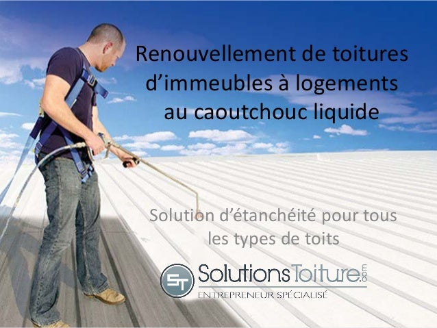 Renouvellement de toitures d'immeubles à logements au caoutchouc liquide Solution d'étanchéité pour tous les types de toits
