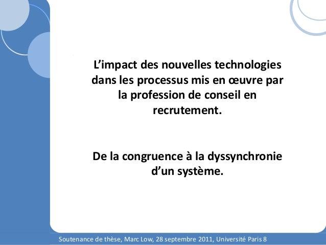 Soutenance de thèse, Marc Low, 28 septembre 2011, Université Paris 8 L'impact des nouvelles technologies dans les processu...
