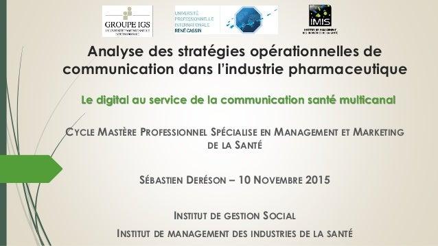 Analyse des stratégies opérationnelles de communication dans l'industrie pharmaceutique CYCLE MASTÈRE PROFESSIONNEL SPÉCIA...