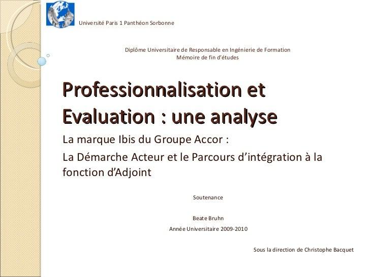 Professionnalisation et Evaluation : une analyse La marque Ibis du Groupe Accor : La Démarche Acteur et le Parcours d'inté...