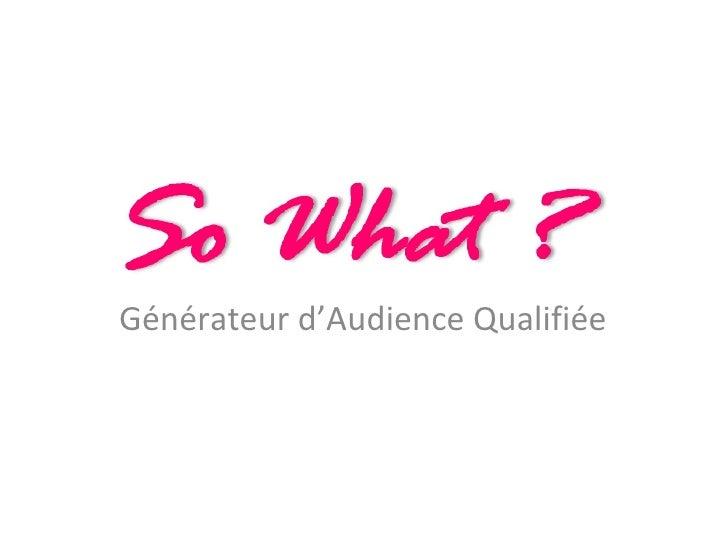 Générateur d'Audience Qualifiée