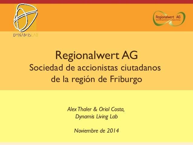 Regionalwert AG Sociedad de accionistas ciutadanos de la región de Friburgo AlexThaler & Oriol Costa, Dynamis Living Lab N...