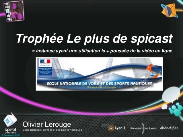 Olivier Lerouge Ecole Nationale de voile et des Sports Nautiques Trophée Le plus de spicast = instance ayant une utilisati...