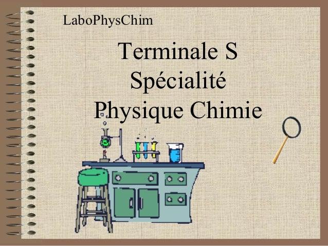 Terminale S Spécialité Physique Chimie LaboPhysChim
