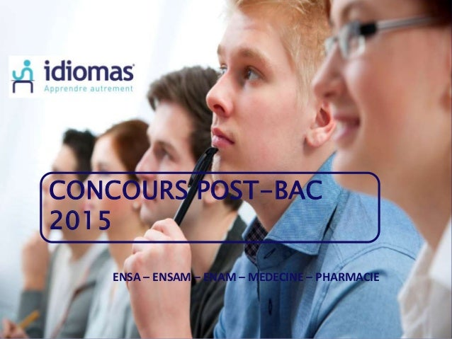 ENSA – ENSAM – ENAM – MEDECINE – PHARMACIE CONCOURS POST-BAC 2015