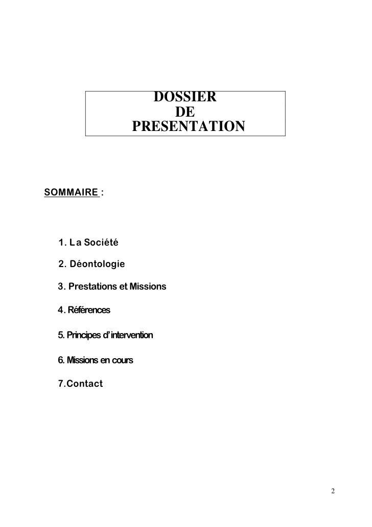 DOSSIER                            DE                       PRESENTATION    SOMMAIRE :       1. L a Société    2. Déontolo...