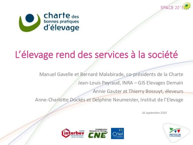 L'élevage rend des services à la société Manuel Gavelle et Bernard Malabirade, co-présidents de la Charte Jean-Louis Peyra...
