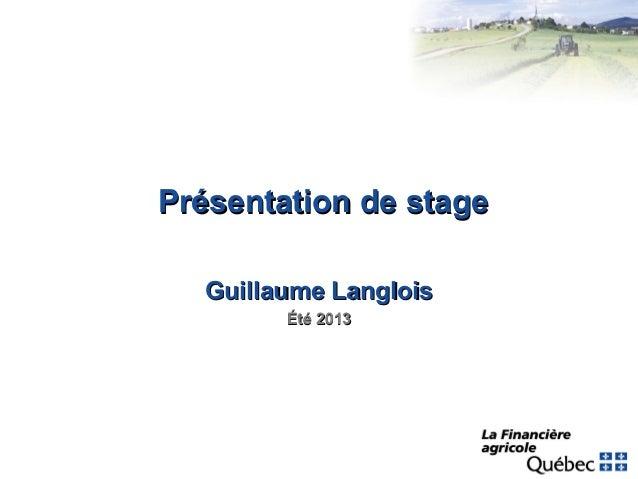 Présentation de stage Guillaume Langlois Été 2013