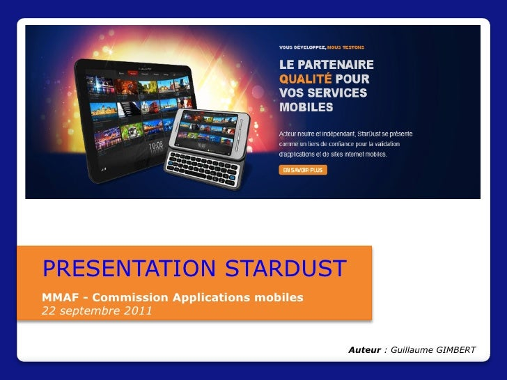 PRESENTATION STARDUSTMMAF - Commission Applications mobiles22 septembre 2011                                         Auteu...